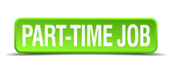 part time job green 3d realistic square isolated button