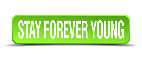 stay forever young green 3d realistic square isolated button