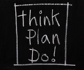 Think, Plan and Do written on a Blackboard