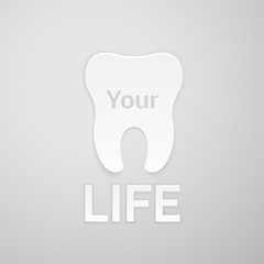 Tooth - your life