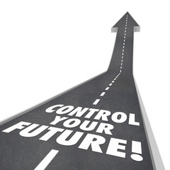 Control Your Future Words Road Rising Up Ambition Independence