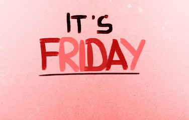It's Friday Concept