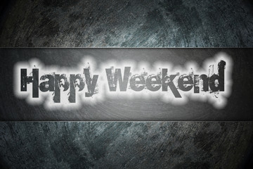 Happy Weekend Text on background