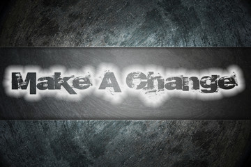 Make A Change text on background