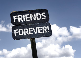 Friends Forever sign with clouds and sky