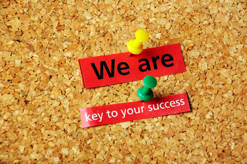 we are key to yor success