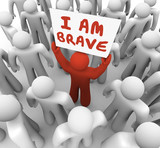 I Am Brave Man Person Holding Sign Courage Daring Bold Action poster