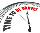 Time to Be Brave Words Clock Courage Bold Fearless Action poster