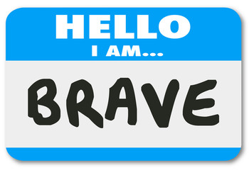 Hello I Am Brave Name Tag Sticker Courage Fearless Confidence