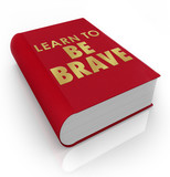 Learn to Be Brave Self-Help Book Cover Title poster