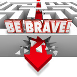 Be Brave Arrow Breaking Maze Wall Confidence Courage poster