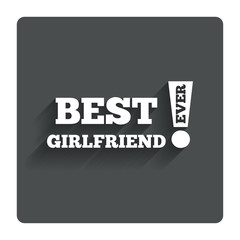 Best girlfriend ever sign icon. Award symbol.