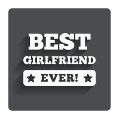Best girlfriend ever sign icon. Award symbol.