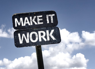 Make It Work sign with clouds and sky background