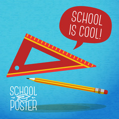 Cute school poster - pencil, ruler, with speech bubble