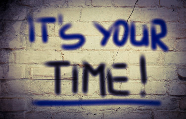 It's Your Time Concept