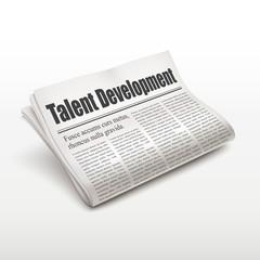 talent development words on newspaper