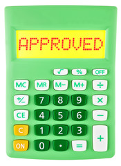 Calculator with APPROVED on display isolated on white background