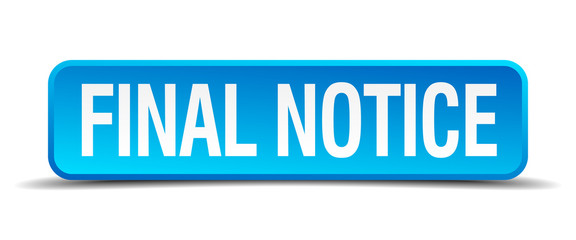 final notice blue 3d realistic square isolated button