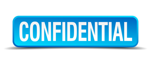 confidential blue 3d realistic square isolated button