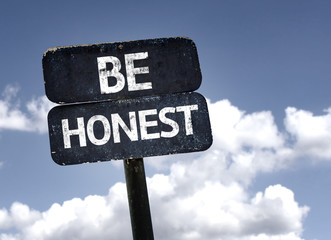 Be Honest sign with clouds and sky background