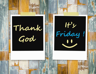 Thank god ,It's  Friday on grunge wooden background