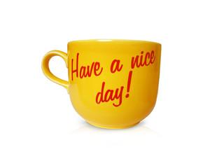 have a nice day coffe mug