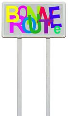 Bonne route ! marquage sur panneau signalisation