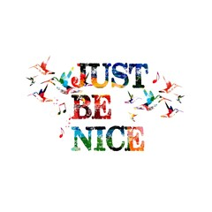 Just be nice inscription