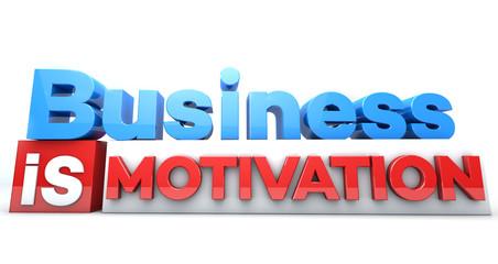 3D words Business is motivation