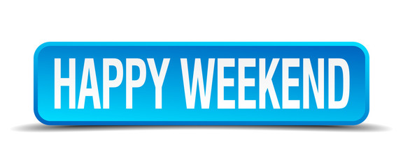 Happy weekend blue 3d realistic square isolated button