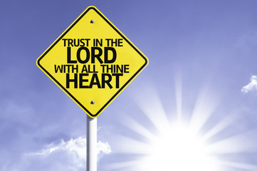 Trust in the Lord With All Thine Heart road sign