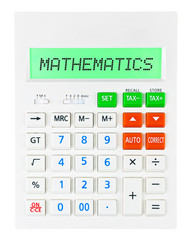 Calculator with MATHEMATICS on display on white background