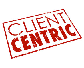 Client Centric Words Red Stamp Customer Focused Company