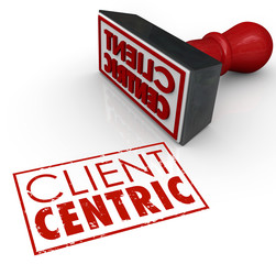 Client Centric Words Stamped Certified Customer Focused Company