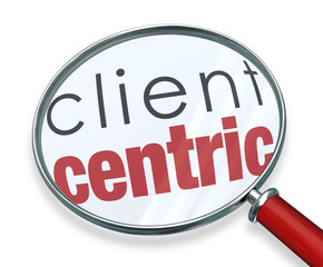 Client Centric Magnifying Glass Words