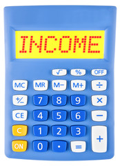 Calculator with INCOME on display on white background
