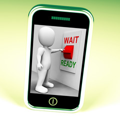 Ready Wait Switch Phone Means Prepared  and Waiting
