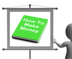 How To Make Money Sign Shows Earn Cash