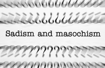 Sadism and masochism