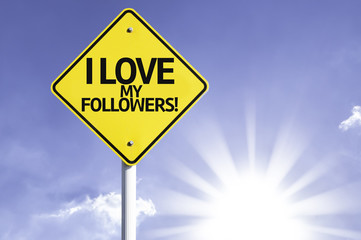 I Love My Followers! road sign with sun background