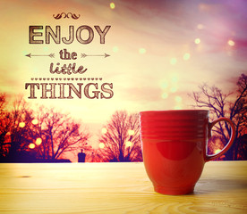 Enjoy the Little Things Smell the Coffee