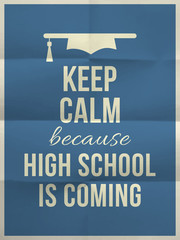 Keep calm high school is coming design quote with graduation hat