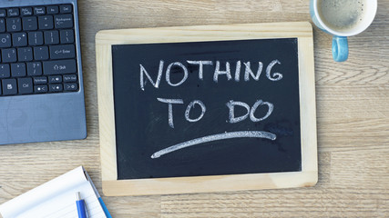 Nothing to do written
