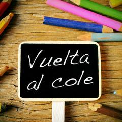 vuelta al cole, back to school written in spanish