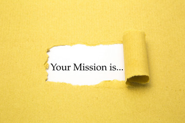 Torn brown paper with Your Mission is... text