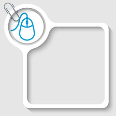 text frame for any text with mouse icon and paper clip