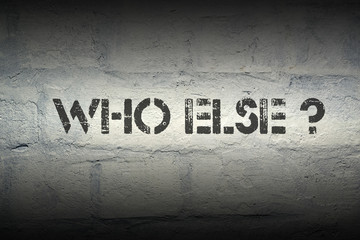 who else