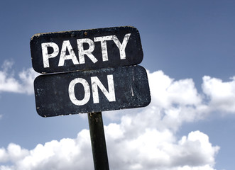 Party On sign with clouds and sky background