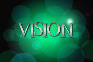 Vision word on vintage bokeh background, concept sign